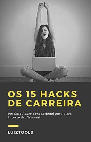 Os 15 Hacks de Carreira